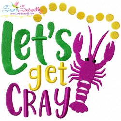 Let's Get Cray Embroidery Design