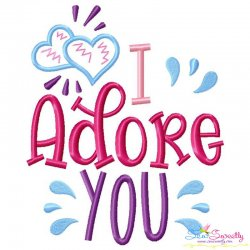 I Adore You Lettering Embroidery Design