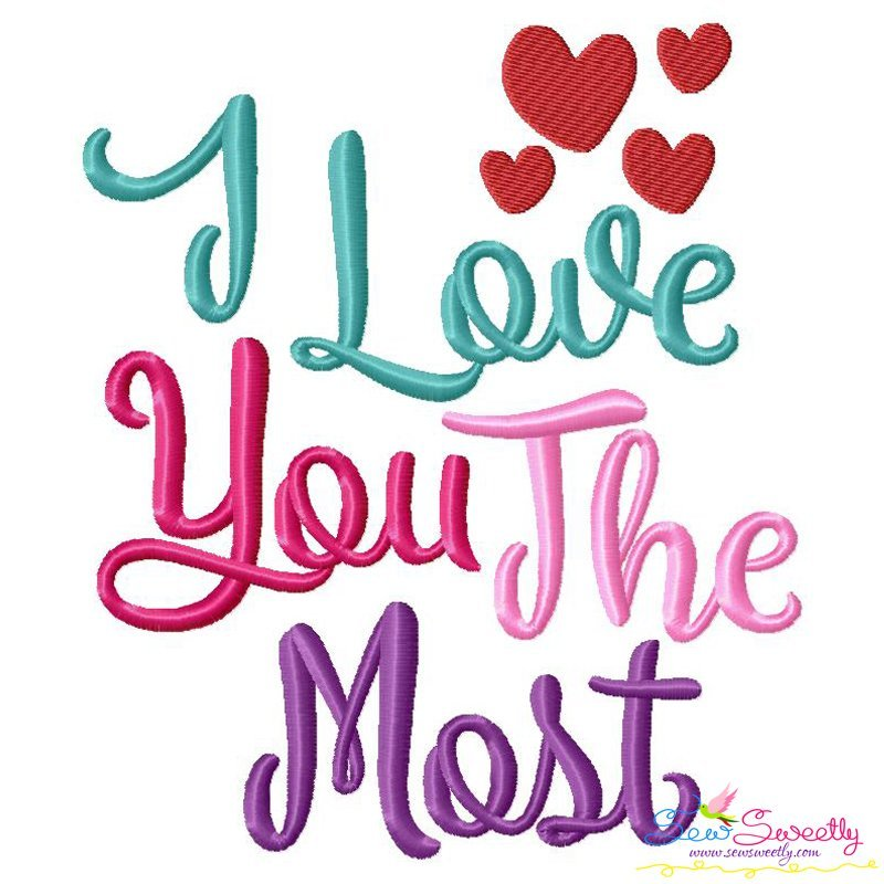 I Love You The Most Lettering Embroidery Design For