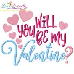 Will You Be My Valentine Lettering Embroidery Design