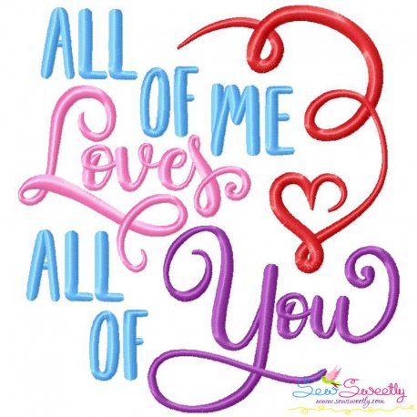 All of me Loves All of You Lettering Embroidery Design