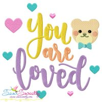 You Are Loved Lettering Embroidery Design