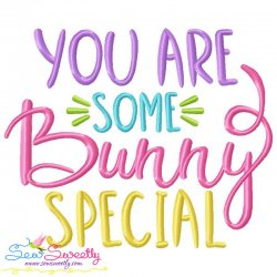 You Are Some Bunny Special Lettering Embroidery Design
