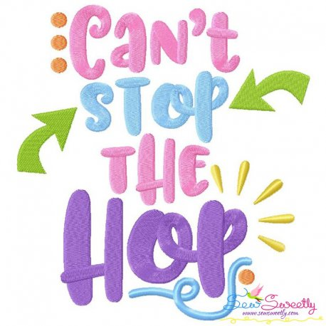 Can't Stop The Hop Lettering Embroidery Design