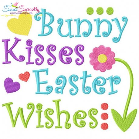 Bunny Kisses Easter Wishes Lettering Embroidery Design