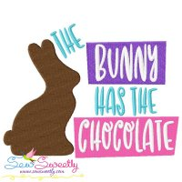 The Bunny Has The Chocolate Lettering Embroidery Design