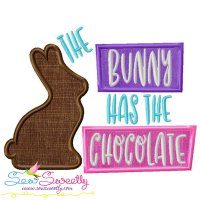 The Bunny Has The Chocolate Lettering Applique Design