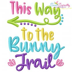 This Way To The Bunny Trail Lettering Embroidery Design