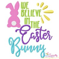 We Believe In The Easter Bunny Lettering Embroidery Design