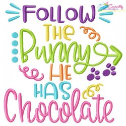 Follow The Bunny He Has Chocolate Lettering Embroidery Design