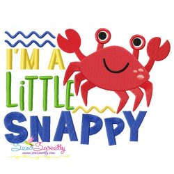I'm a Little Snappy Crab Lettering Embroidery Design