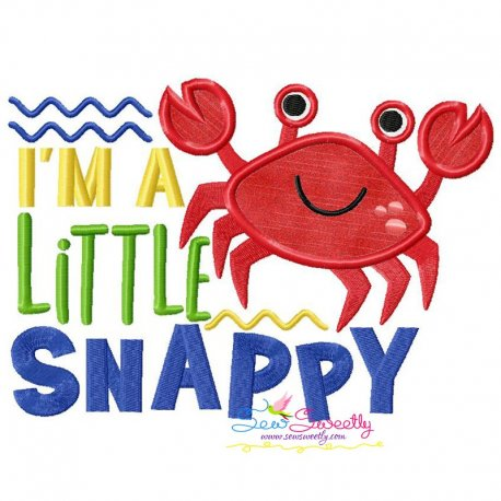 I'm a Little Snappy Crab Lettering Applique Design Pattern- Category- Sea Life Designs- 1