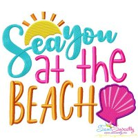 Sea You At The Beach Lettering Embroidery Design