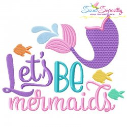 Lets Be Mermaids Embroidery Design