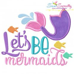 Lets Be Mermaids Applique Design