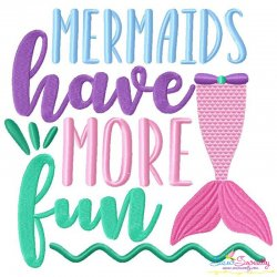 Mermaids Have More Fun Embroidery Design
