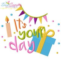 It's Your Day Embroidery Design