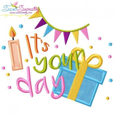 It's Your Day Applique Design