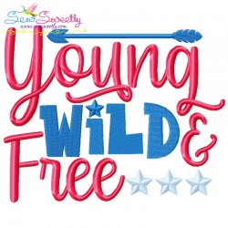 Young Wild And Free Patriotic Lettering Embroidery Design