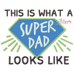 This is What a Super Dad Looks Like Lettering Embroidery Design Pattern- Category- Mother's Day/Father's Day- 1