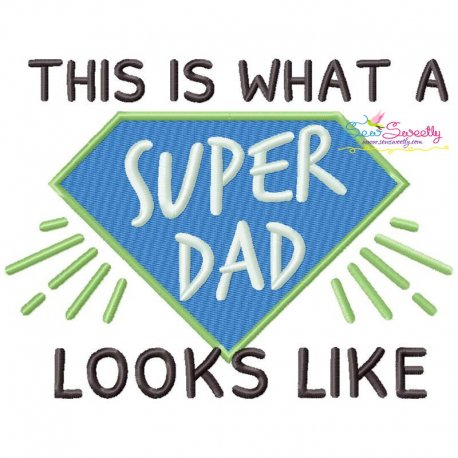This is What a Super Dad Looks Like Lettering Embroidery Design