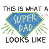 This is What a Super Dad Looks Like Lettering Applique Design