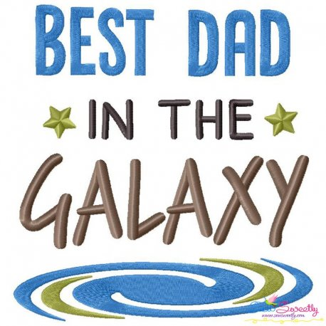 Best Dad in The Galaxy Lettering Embroidery Design