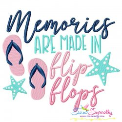 Memories Are Made In Flip Flops Embroidery Design