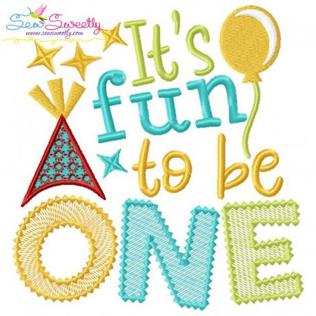 It's Fun To Be One Birthday Embroidery Design