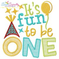 It's Fun To Be One 1st Birthday Embroidery Design