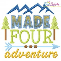 Made Four Adventure 4th Birthday Embroidery Design