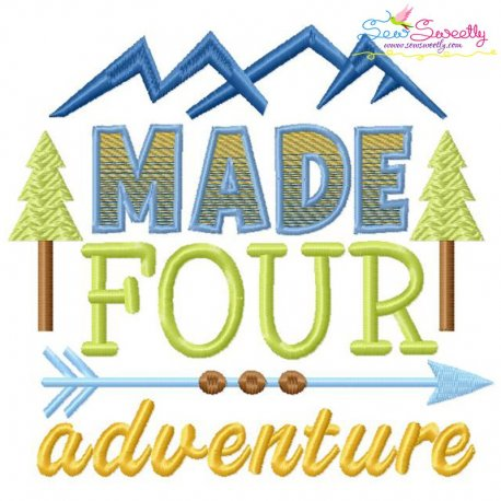 Made Four Adventure 4th Birthday Embroidery Design Pattern- Category- Birthday And Occasions- 1