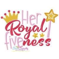 Her Royal Fiveness 5th Birthday Embroidery Design