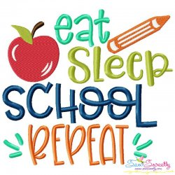Eat Sleep School Repeat Machine Embroidery Design