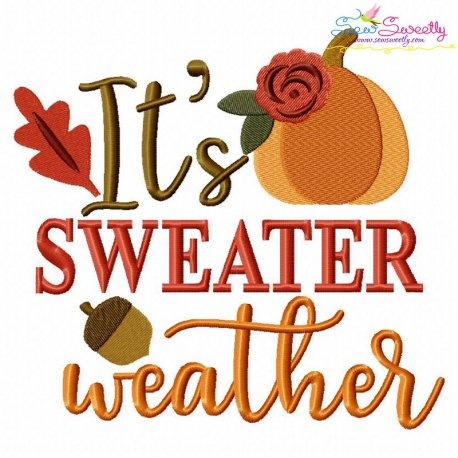 It's Sweater Weather Machine Embroidery Design