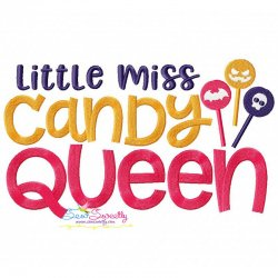 Little Miss Candy Queen Lettering Machine Embroidery Design