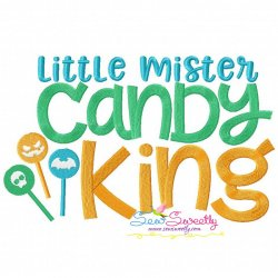 Little Mr. Candy King Lettering Machine Embroidery Design