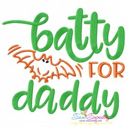 Batty For Daddy Halloween Lettering Embroidery Design
