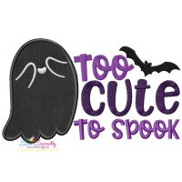 Too Cute To Spook Halloween Lettering Applique Design