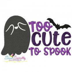 Too Cute To Spook Halloween Lettering Embroidery Design