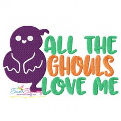 All The Ghouls Love Me-2 Halloween Lettering Embroidery Design