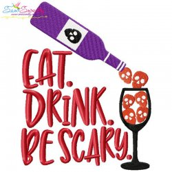 Eat Drink Be Scary Halloween Lettering Embroidery Design