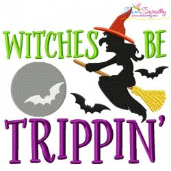 Witches Be Trippin Halloween Lettering Embroidery Design