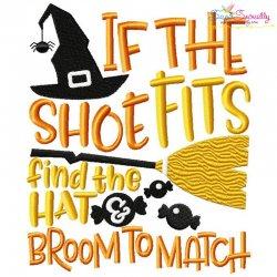 If the Shoe Fits Find the Hat Halloween Lettering Embroidery Design