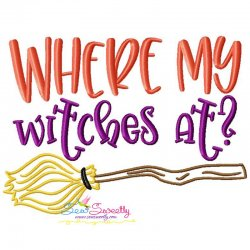 Where My Witches At Halloween Lettering Embroidery Design