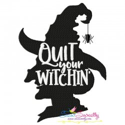 Quit Your Witchin-2 Halloween Lettering Embroidery Design