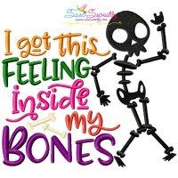 I Got This Feeling Inside My Bones Embroidery Design