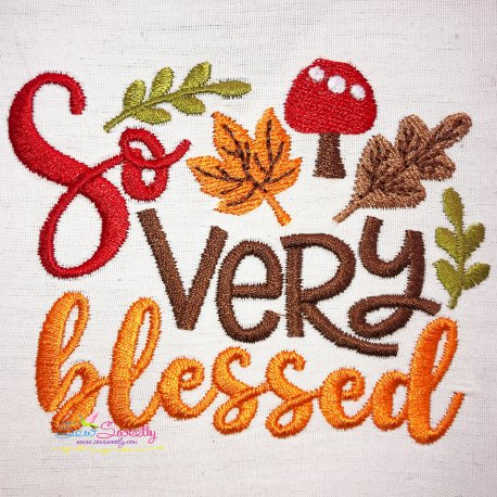 So Very Blessed Lettering Embroidery Design Pattern- Category- Fall And Thanksgiving- 1