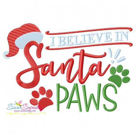 I Believe In Santa Paws Lettering Embroidery Design