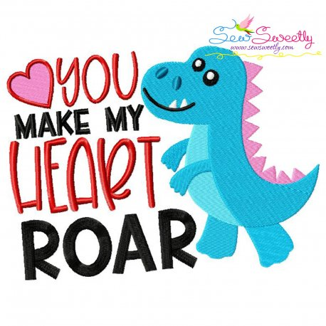 You Make My Heart Roar Dinosaur Embroidery Design